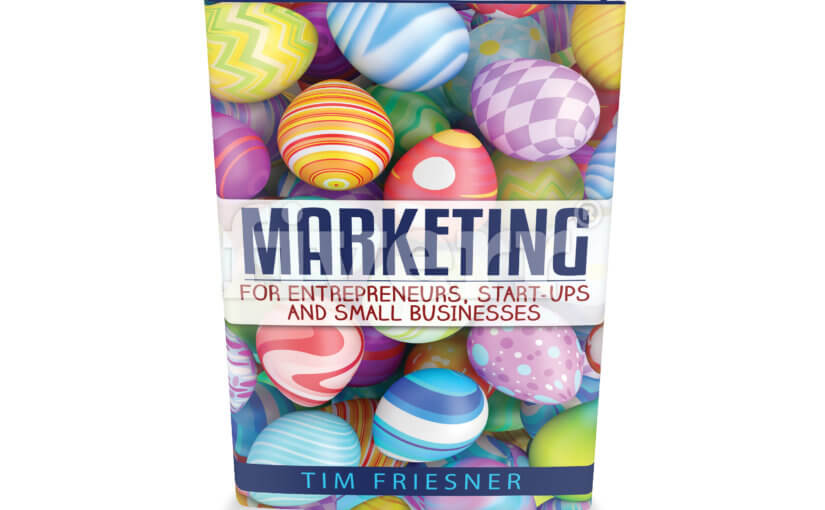 Marketing for Entrepreneurs, Start-Ups and Small Businesses, by Tim Friesner.